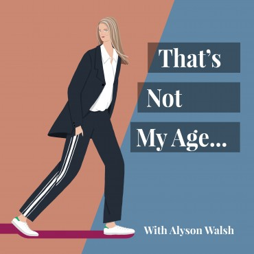 That's Not My Age: Introducing The Podcast!